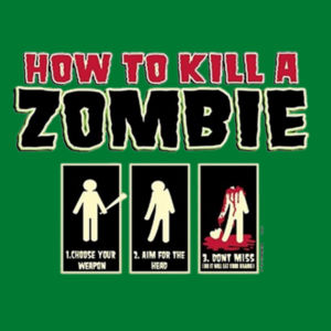 How to Kill a Zombie - Adult Fan Favorite T Design